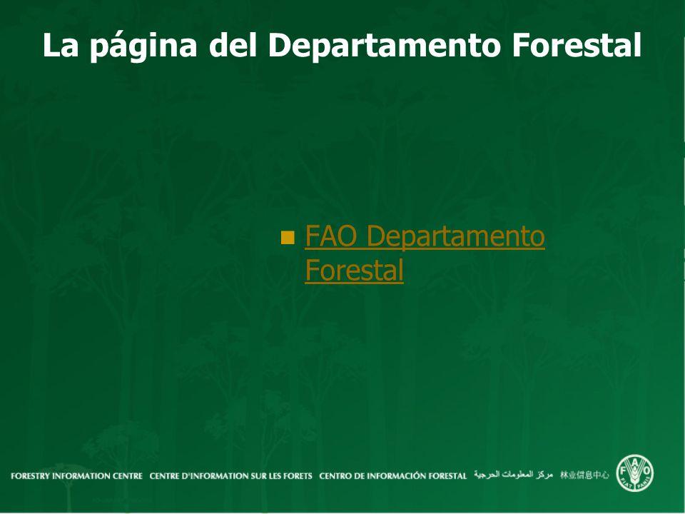 La página del Departamento Forestal FAO Departamento Forestal FAO Departamento Forestal