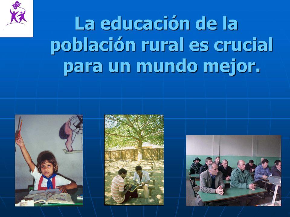 La educación de la población rural es crucial para un mundo mejor.