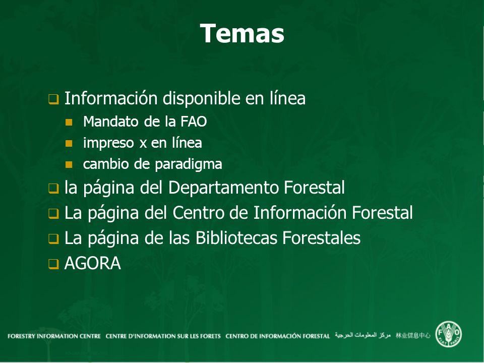 Mandato de la FAO Un cometido básico de la FAO es el de …reunir, analizar, interpretar y divulgar las informaciones relativas a la nutrición, alimentación y agricultura (Artículo I de los Textos Fundamentales de la FAO).