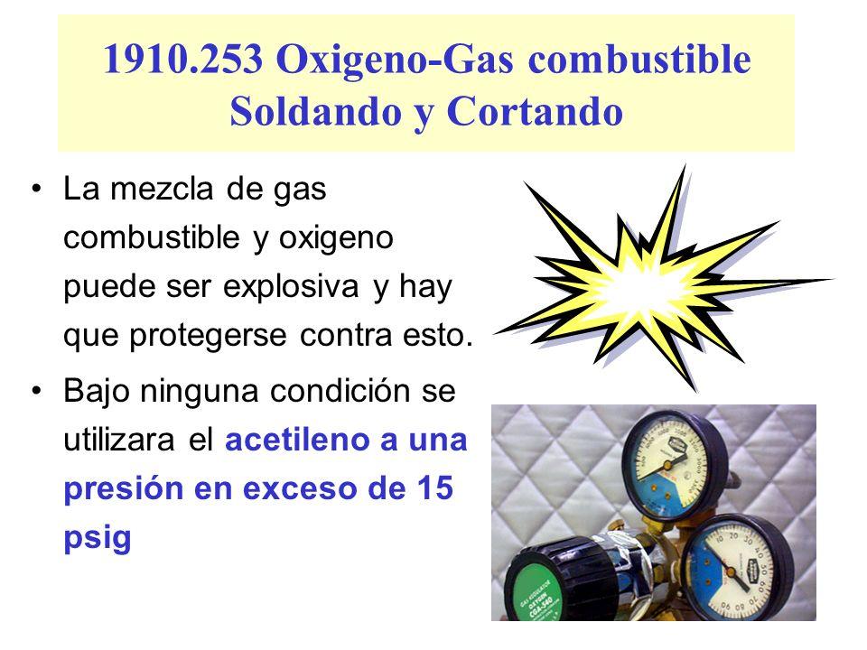 1910.253 Oxigeno-Gas combustible Soldando y Cortando La mezcla de gas combustible y oxigeno puede ser explosiva y hay que protegerse contra esto. Bajo