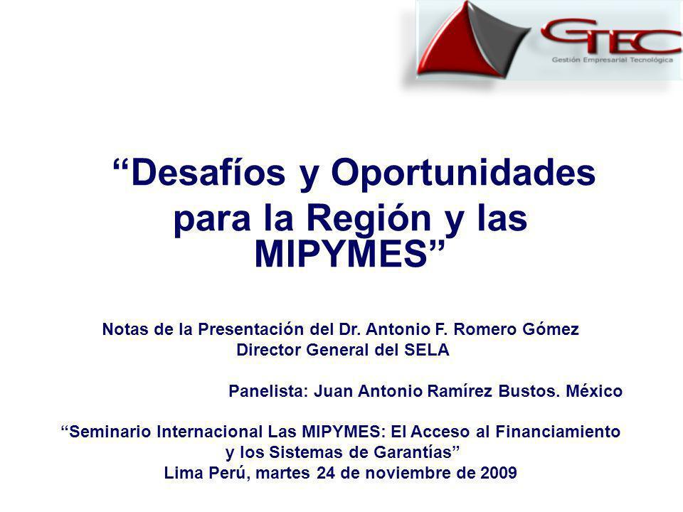 Desafíos y Oportunidades para la Región y las MIPYMES Notas de la Presentación del Dr.