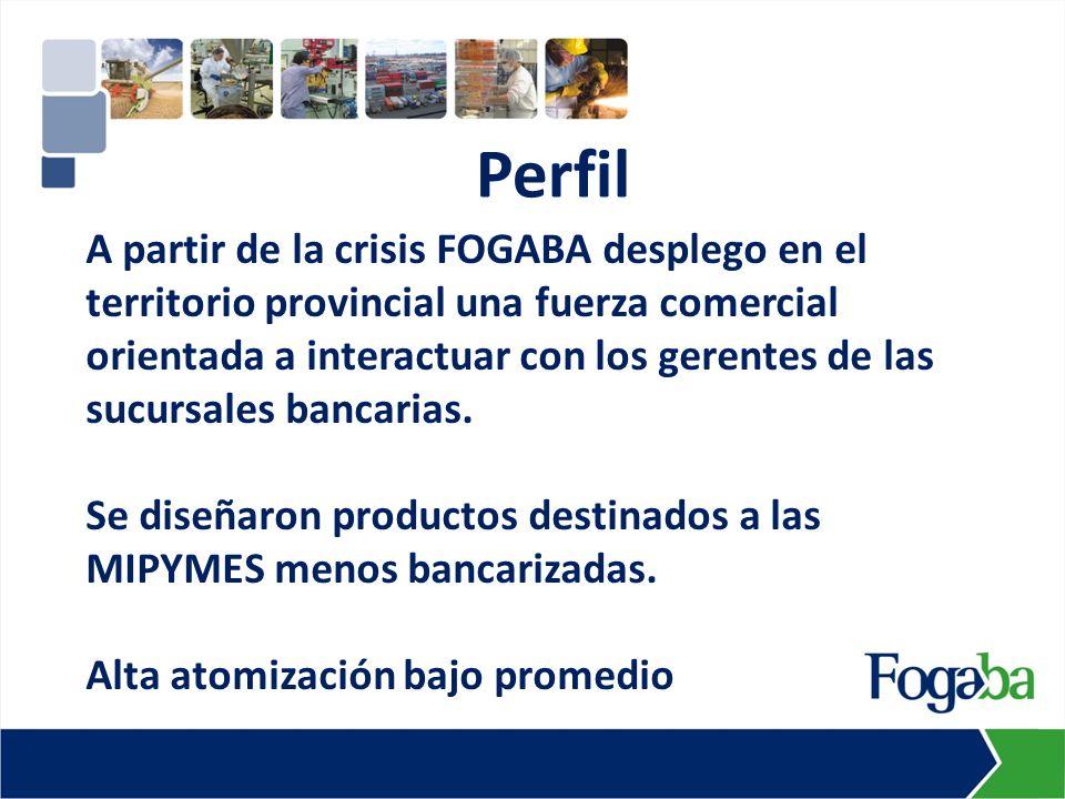 A partir de la crisis FOGABA desplego en el territorio provincial una fuerza comercial orientada a interactuar con los gerentes de las sucursales banc