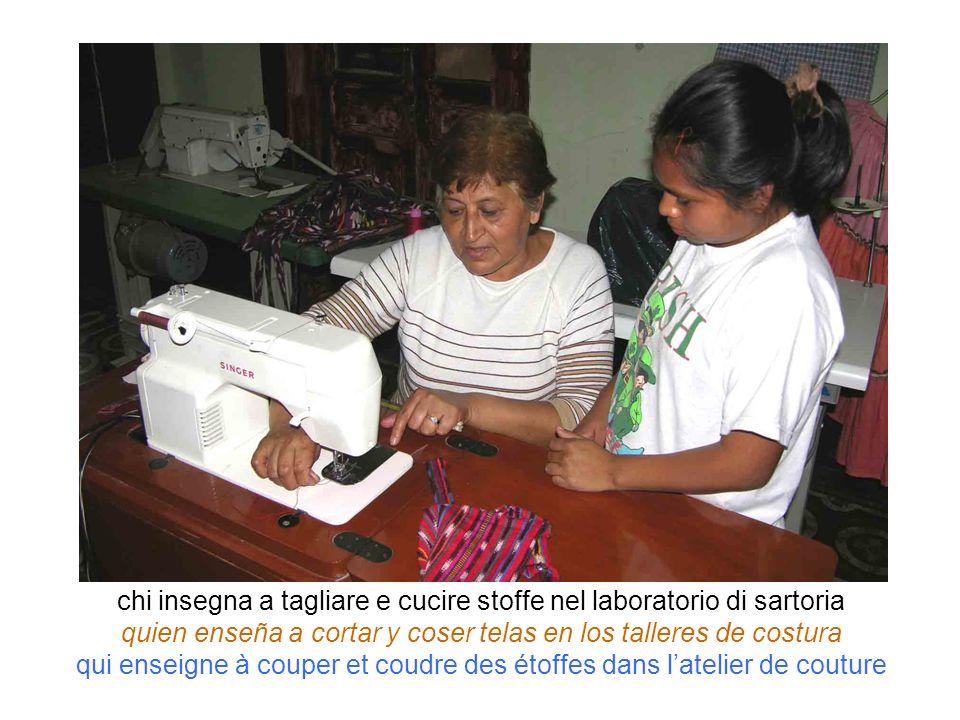 chi insegna a tagliare e cucire stoffe nel laboratorio di sartoria quien enseña a cortar y coser telas en los talleres de costura qui enseigne à coupe