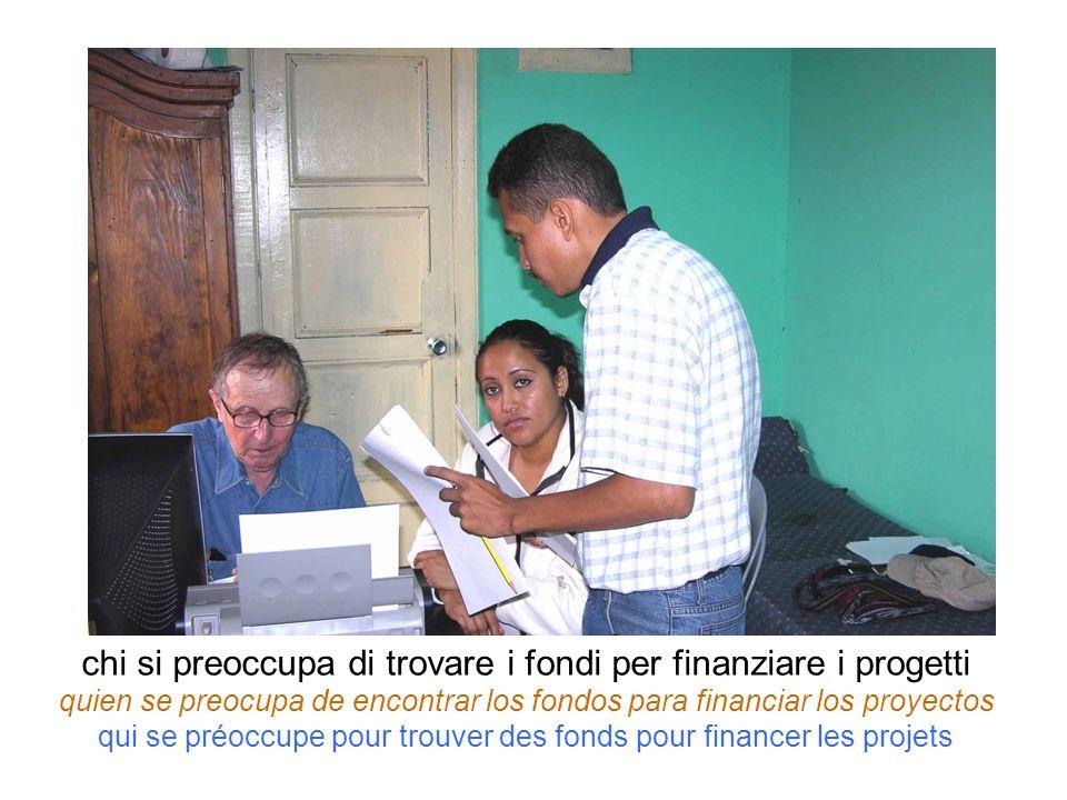 chi si preoccupa di trovare i fondi per finanziare i progetti quien se preocupa de encontrar los fondos para financiar los proyectos qui se préoccupe