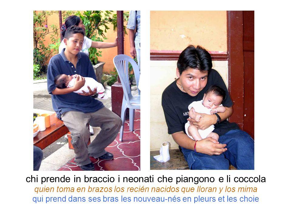 chi prende in braccio i neonati che piangono e li coccola quien toma en brazos los recién nacidos que lloran y los mima qui prend dans ses bras les no