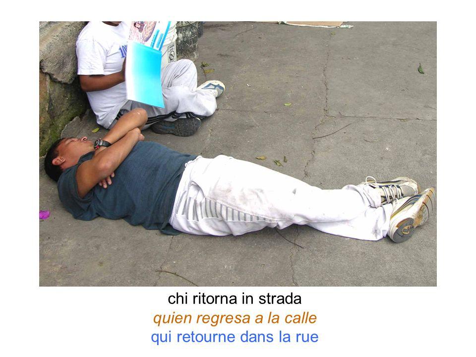 chi ritorna in strada quien regresa a la calle qui retourne dans la rue