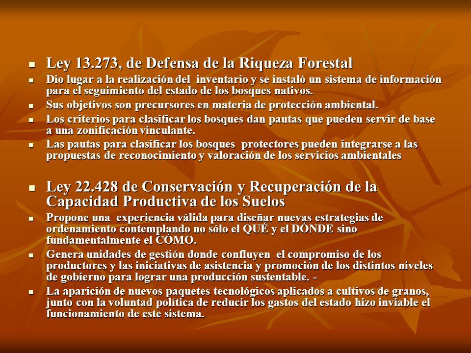 Ley 13.273, de Defensa de la Riqueza Forestal Ley 13.273, de Defensa de la Riqueza Forestal Dio lugar a la realización del inventario y se instaló un