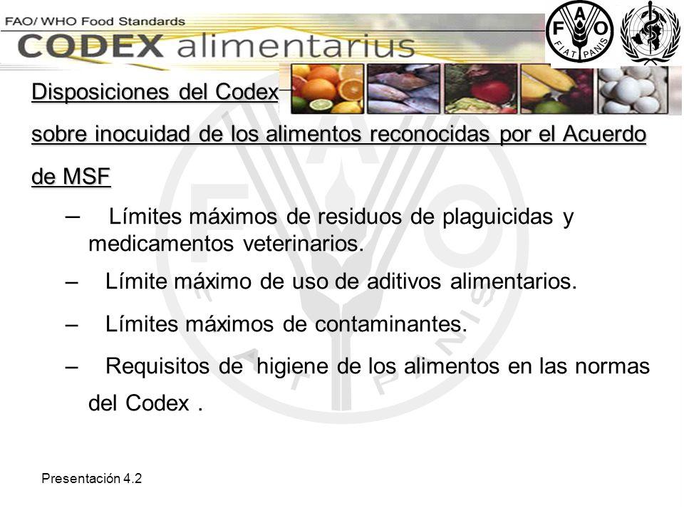 Presentación 4.2 Disposiciones del Codex sobre inocuidad de los alimentos reconocidas por el Acuerdo de MSF – Límites máximos de residuos de plaguicid