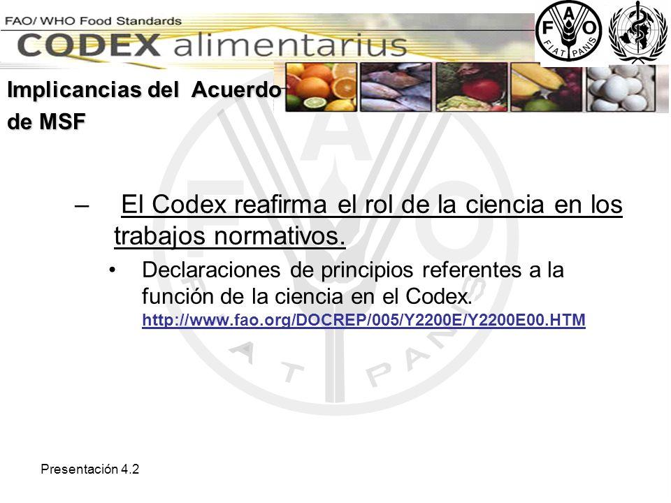 Presentación 4.2 – El Codex reafirma el rol de la ciencia en los trabajos normativos. Declaraciones de principios referentes a la función de la cienci