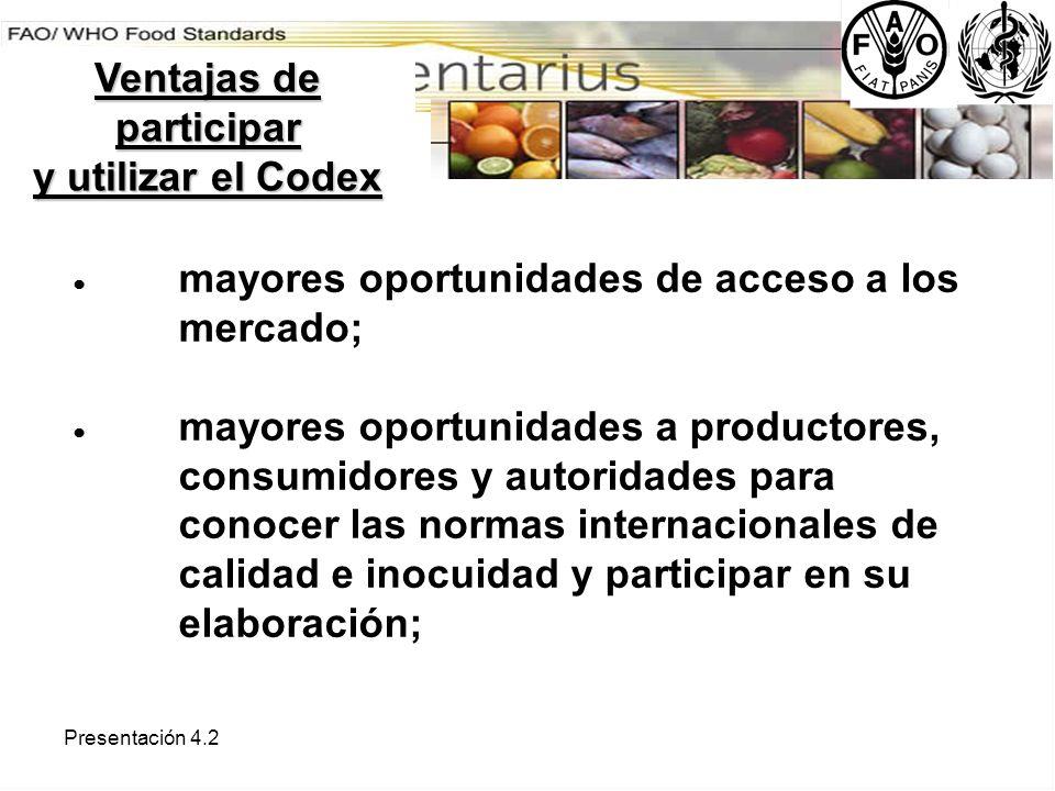 Presentación 4.2 mayores oportunidades de acceso a los mercado; mayores oportunidades a productores, consumidores y autoridades para conocer las norma