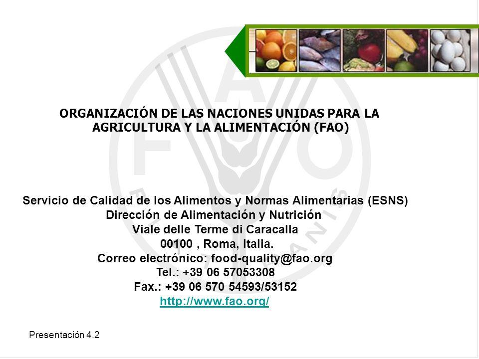 Presentación 4.2 ORGANIZACIÓN DE LAS NACIONES UNIDAS PARA LA AGRICULTURA Y LA ALIMENTACIÓN (FAO) Servicio de Calidad de los Alimentos y Normas Aliment