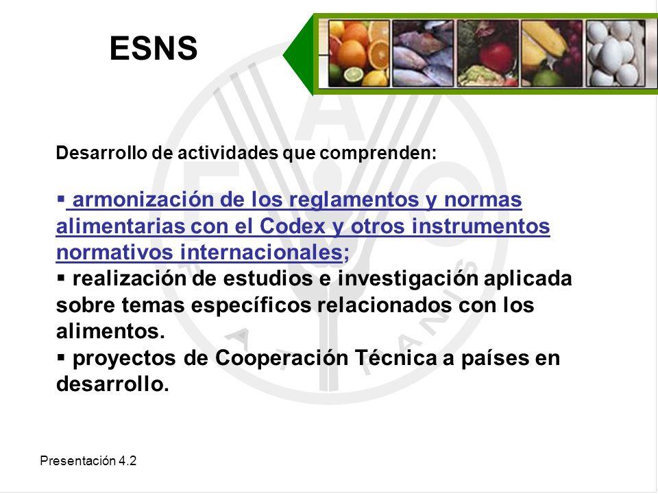 Presentación 4.2 Desarrollo de actividades que comprenden: armonización de los reglamentos y normas alimentarias con el Codex y otros instrumentos nor