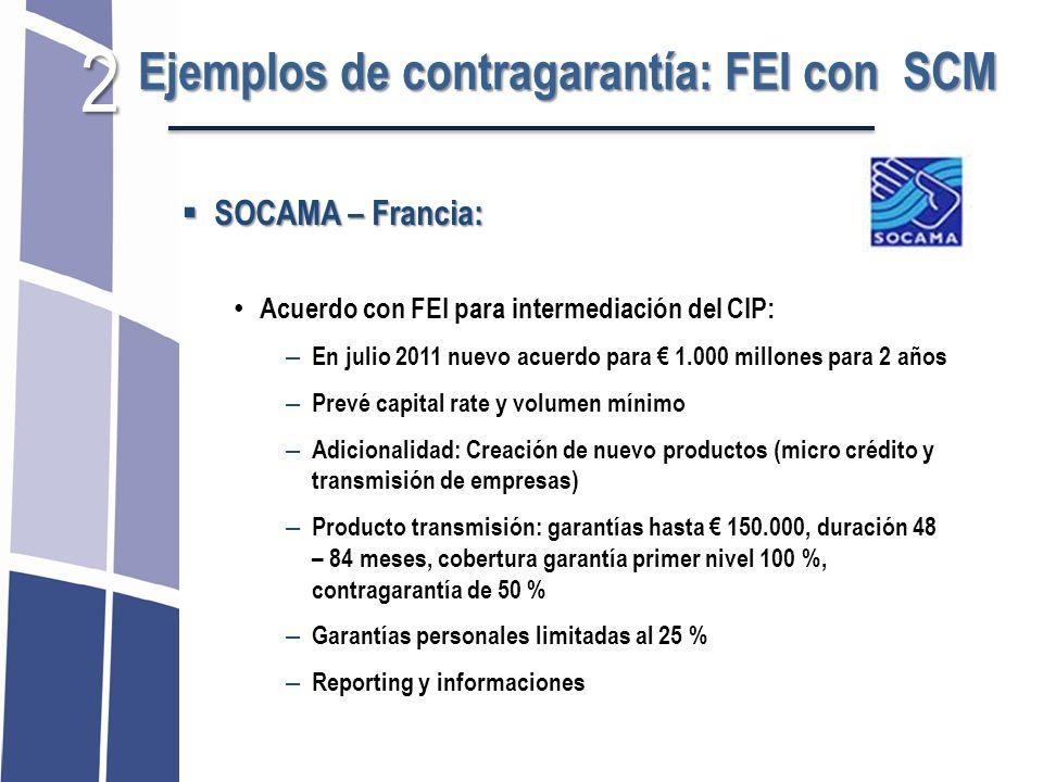 SOCAMA – Francia: SOCAMA – Francia: Acuerdo con FEI para intermediación del CIP: – En julio 2011 nuevo acuerdo para 1.000 millones para 2 años – Prevé