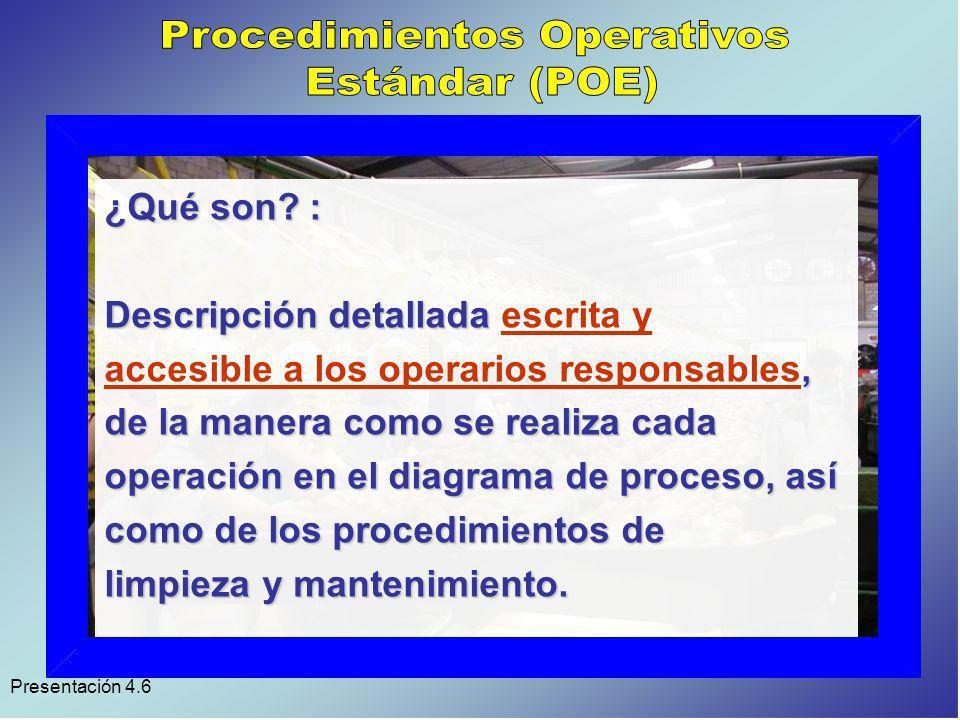 Presentación 4.6 En las Buenas Prácticas Agrícolas y de Manufactura decimos qué debería hacerse, En los Procedimientos Estándar, decimos cómo se llevan a la Práctica.