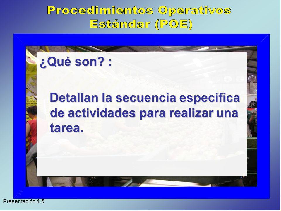 Presentación 4.6 Pueden ser: Pueden ser: a)Operacionales o de manufactura b)De Saneamiento y Mantenimiento: a)Pre-operativos b)Operativos