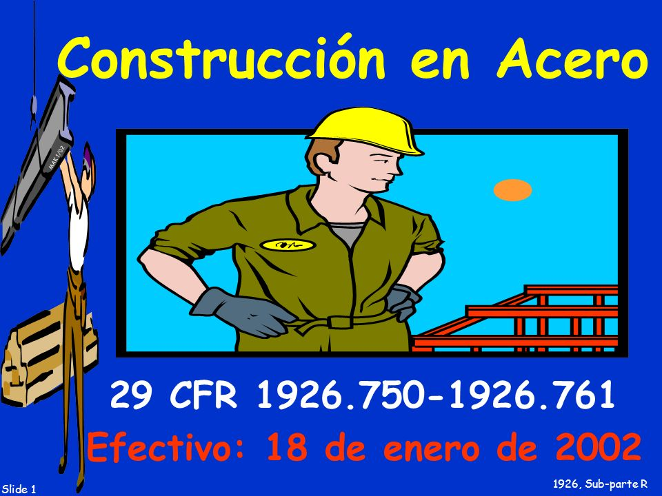 MAK 1/02 Slide 32 Deberes del Contratista a Cargo Los deberes del contratista a cargo incluyen, pero no están limitados a: 1926.752(a) y (c), aprobación para comenzar la construcción en acero y el esquema del lugar 1926.755(b)(2), notificación escrita para reparar, reemplazar o modificar las varillas de anclaje de columnas (tornillos de anclaje) 1926.759(b), protección contra objetos que caen 1926.760(e), control de los mecanismos de protección contra caídas 1926.750(c)