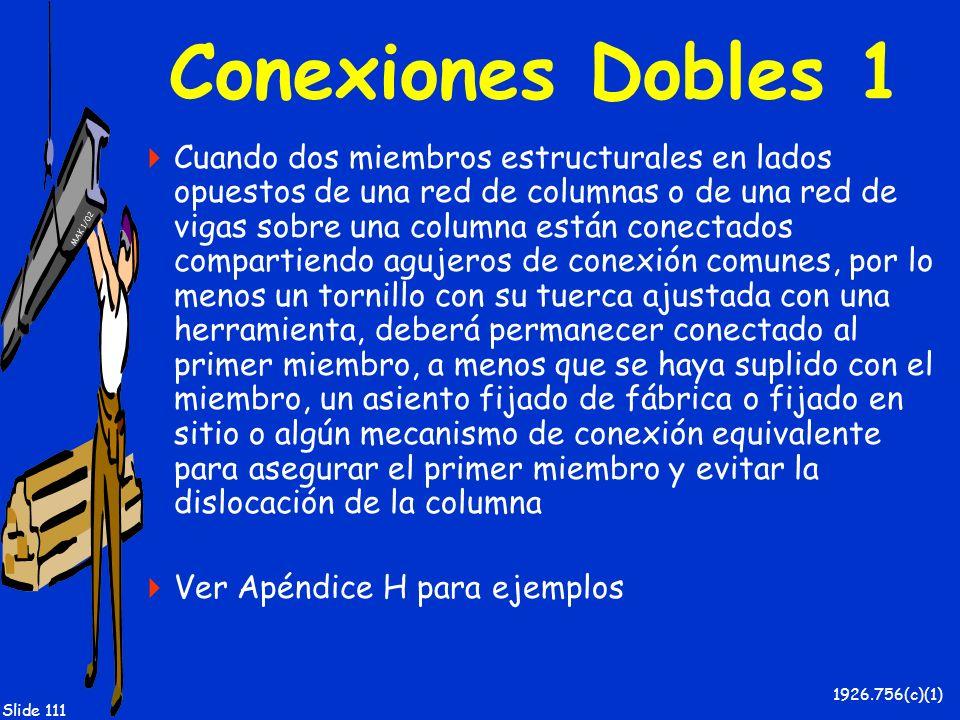 MAK 1/02 Slide 111 Conexiones Dobles 1 Cuando dos miembros estructurales en lados opuestos de una red de columnas o de una red de vigas sobre una colu