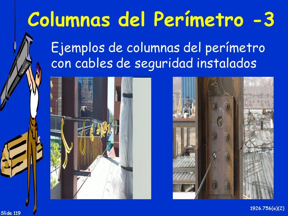 MAK 1/02 Slide 119 Columnas del Perímetro -3 1926.756(e)(2) Ejemplos de columnas del perímetro con cables de seguridad instalados