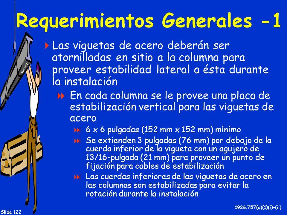 MAK 1/02 Slide 122 Requerimientos Generales -1 Las viguetas de acero deberán ser atornilladas en sitio a la columna para proveer estabilidad lateral a