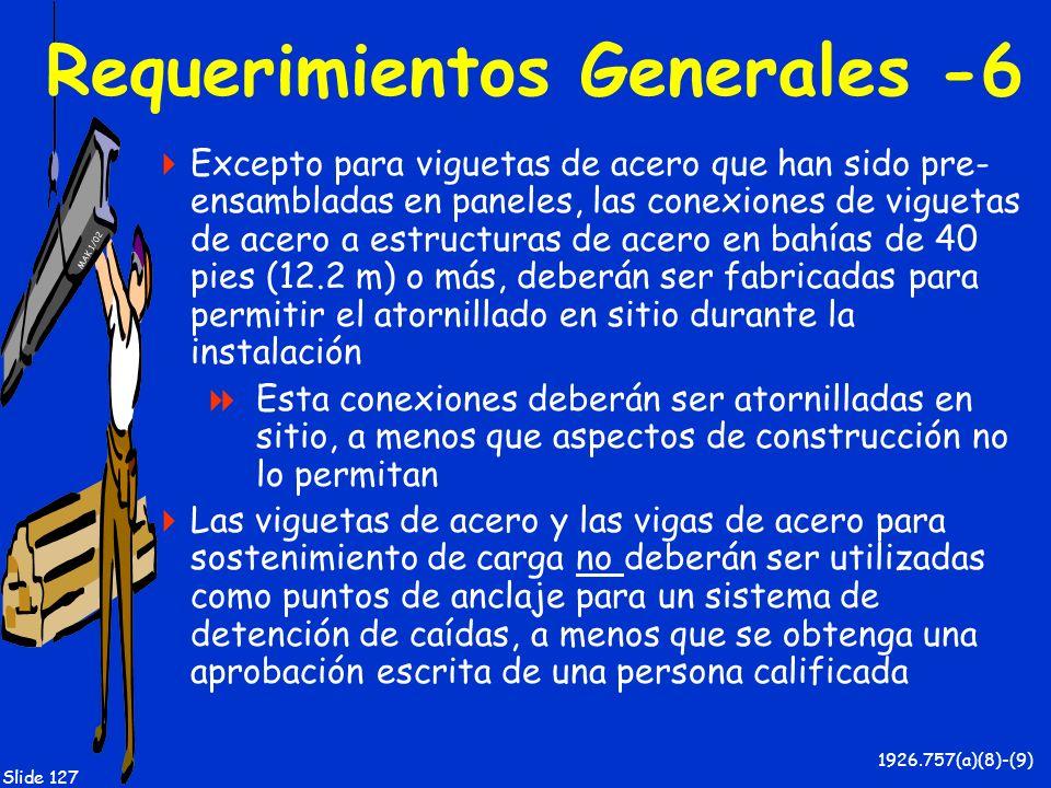 MAK 1/02 Slide 127 Requerimientos Generales -6 Excepto para viguetas de acero que han sido pre- ensambladas en paneles, las conexiones de viguetas de