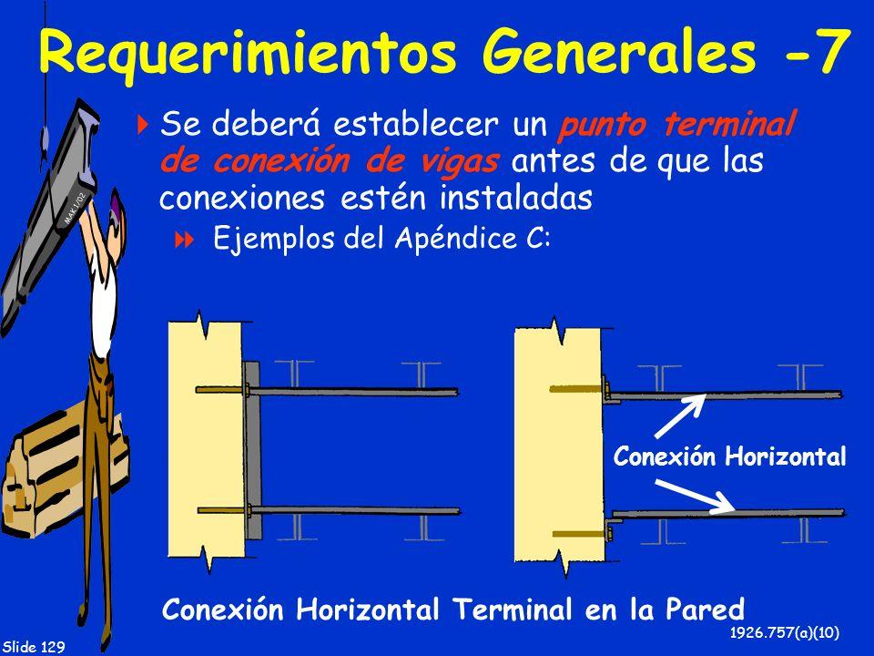 MAK 1/02 Slide 129 Requerimientos Generales -7 Se deberá establecer un punto terminal de conexión de vigas antes de que las conexiones estén instalada