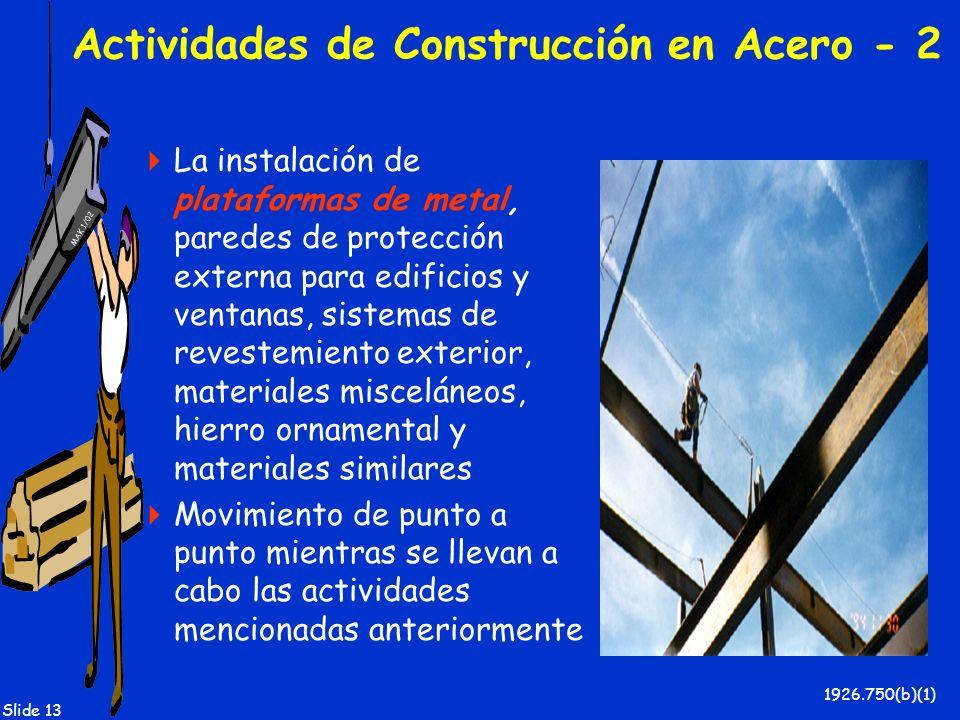 MAK 1/02 Slide 13 Actividades de Construcción en Acero - 2 La instalación de plataformas de metal, paredes de protección externa para edificios y vent