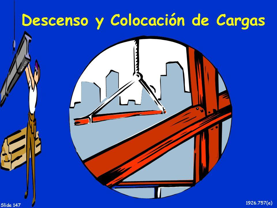 MAK 1/02 Slide 147 Descenso y Colocación de Cargas 1926.757(e)