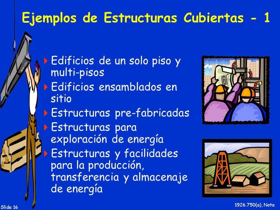 MAK 1/02 Slide 16 Ejemplos de Estructuras Cubiertas - 1 Edificios de un solo piso y multi-pisos Edificios ensamblados en sitio Estructuras pre-fabrica
