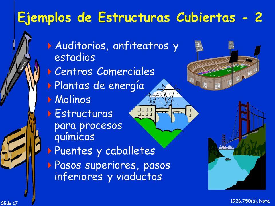 MAK 1/02 Slide 17 Ejemplos de Estructuras Cubiertas - 2 Auditorios, anfiteatros y estadios Centros Comerciales Plantas de energía Molinos Estructuras