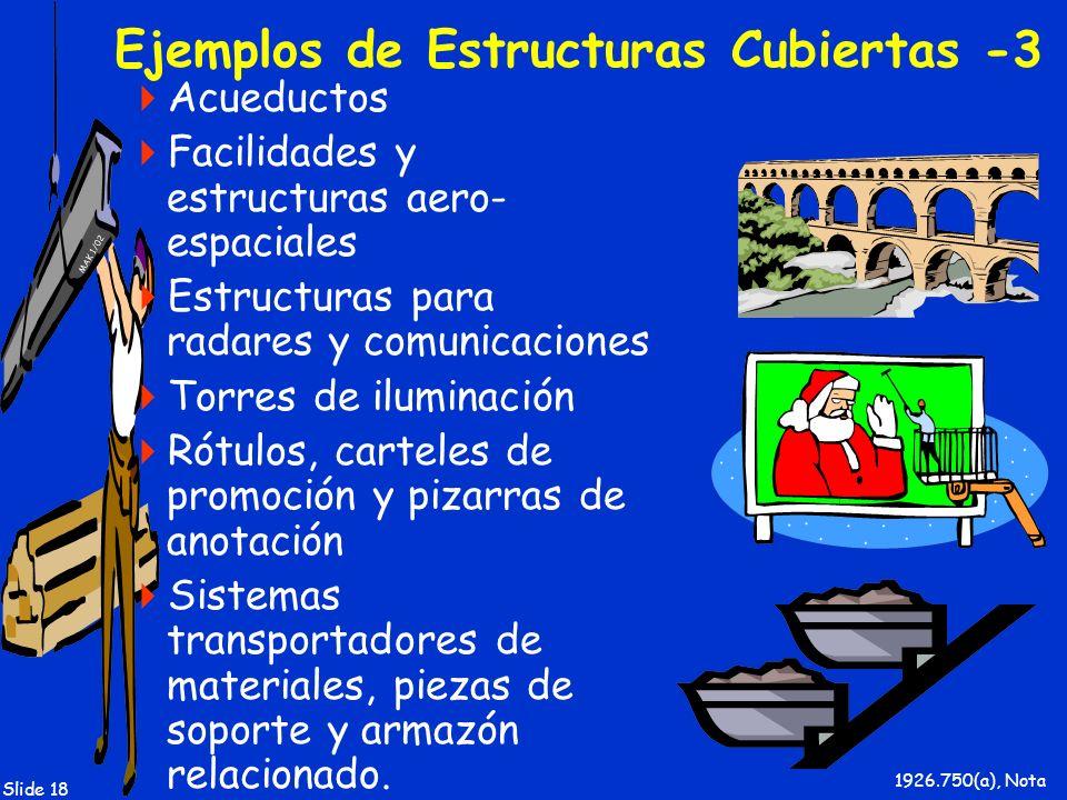 MAK 1/02 Slide 18 Ejemplos de Estructuras Cubiertas -3 Acueductos Facilidades y estructuras aero- espaciales Estructuras para radares y comunicaciones