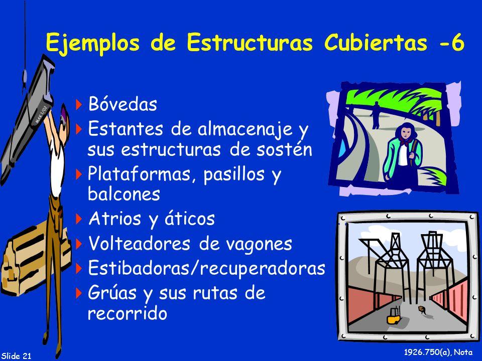 MAK 1/02 Slide 21 Ejemplos de Estructuras Cubiertas -6 Bóvedas Estantes de almacenaje y sus estructuras de sostén Plataformas, pasillos y balcones Atr