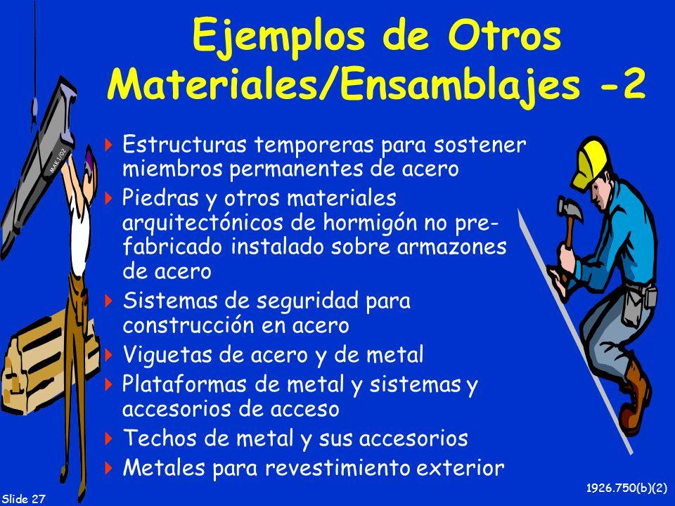 MAK 1/02 Slide 27 Ejemplos de Otros Materiales/Ensamblajes -2 Estructuras temporeras para sostener miembros permanentes de acero Piedras y otros mater