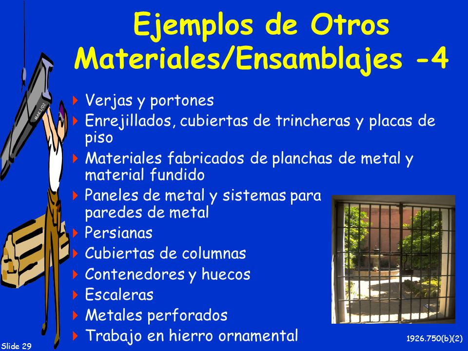 MAK 1/02 Slide 29 Ejemplos de Otros Materiales/Ensamblajes -4 Verjas y portones Enrejillados, cubiertas de trincheras y placas de piso Materiales fabr