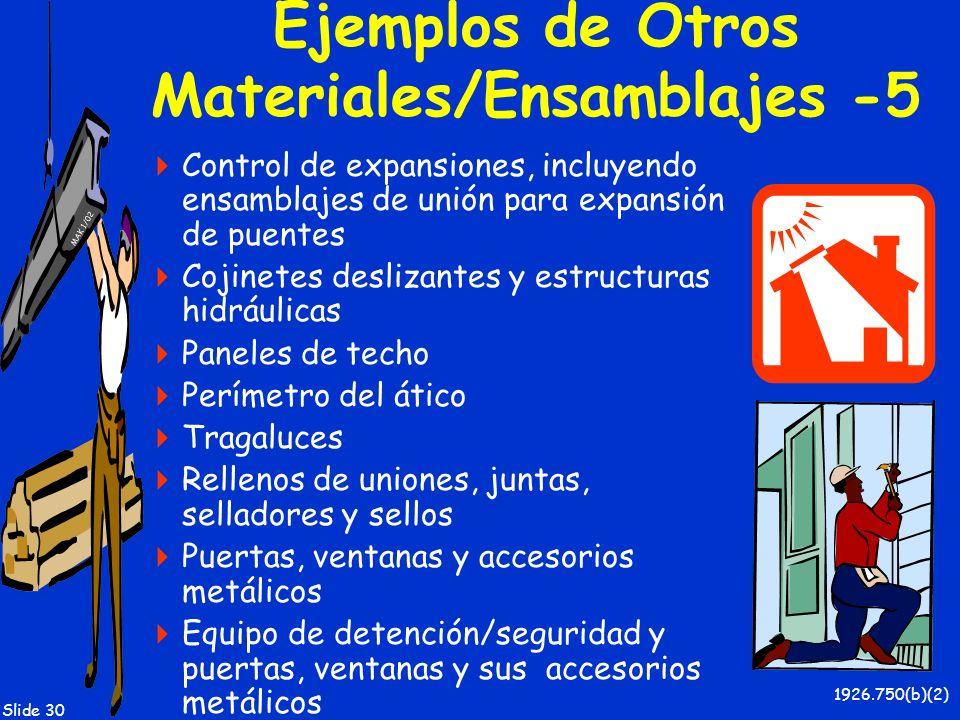 MAK 1/02 Slide 30 Ejemplos de Otros Materiales/Ensamblajes -5 Control de expansiones, incluyendo ensamblajes de unión para expansión de puentes Cojine