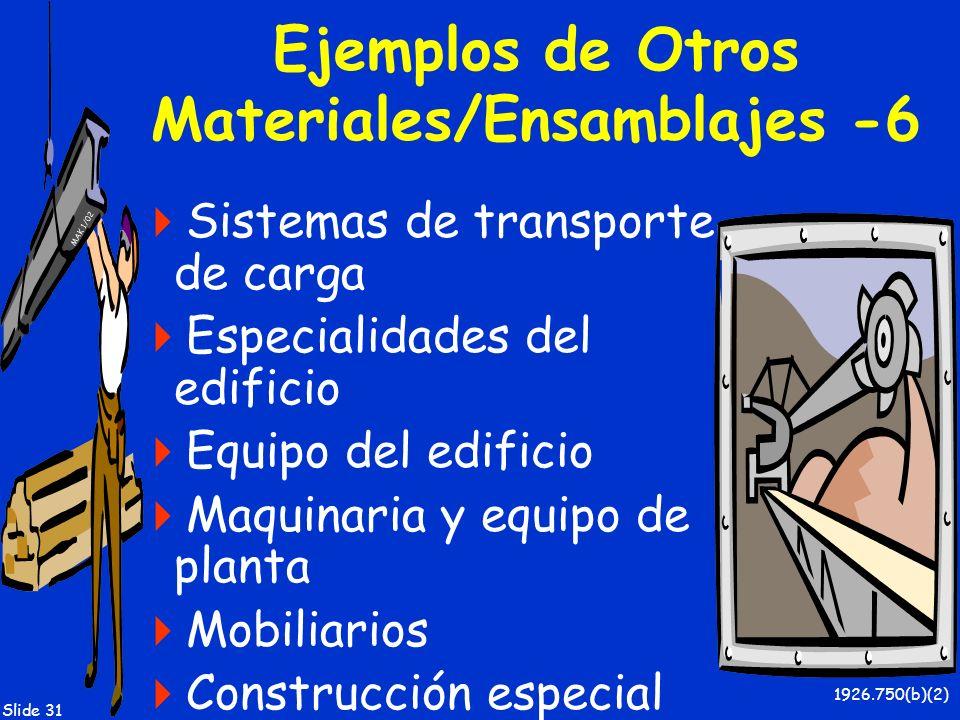 MAK 1/02 Slide 31 Ejemplos de Otros Materiales/Ensamblajes -6 Sistemas de transporte de carga Especialidades del edificio Equipo del edificio Maquinar