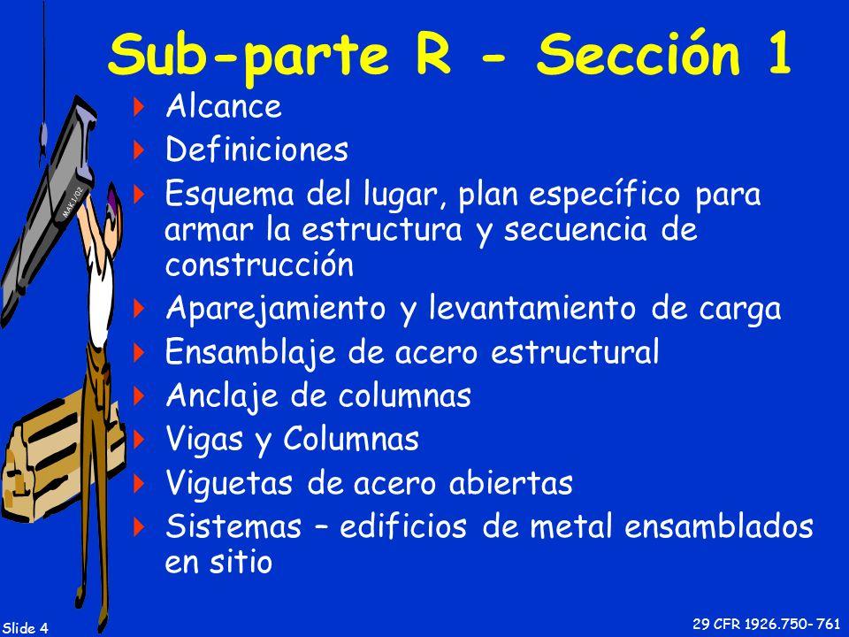 MAK 1/02 Slide 4 Sub-parte R - Sección 1 Alcance Definiciones Esquema del lugar, plan específico para armar la estructura y secuencia de construcción