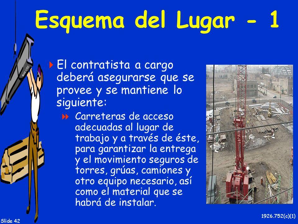 MAK 1/02 Slide 42 Esquema del Lugar - 1 El contratista a cargo deberá asegurarse que se provee y se mantiene lo siguiente: Carreteras de acceso adecua
