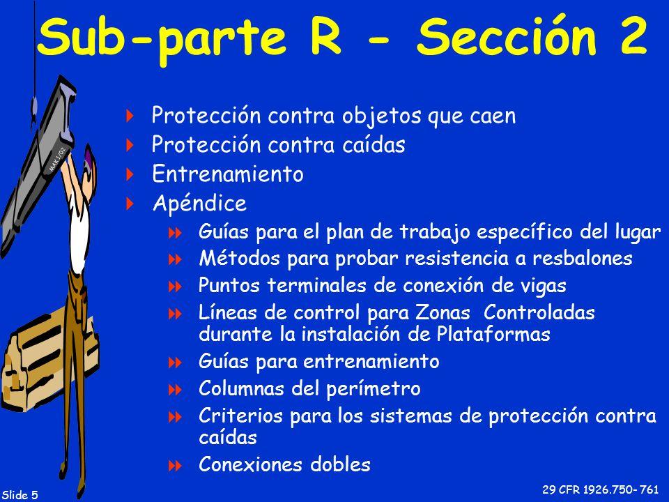 MAK 1/02 Slide 5 Sub-parte R - Sección 2 Protección contra objetos que caen Protección contra caídas Entrenamiento Apéndice Guías para el plan de trab
