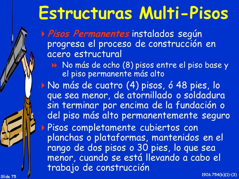 MAK 1/02 Slide 75 Estructuras Multi-Pisos Pisos Permanentes instalados según progresa el proceso de construcción en acero estructural No más de ocho (