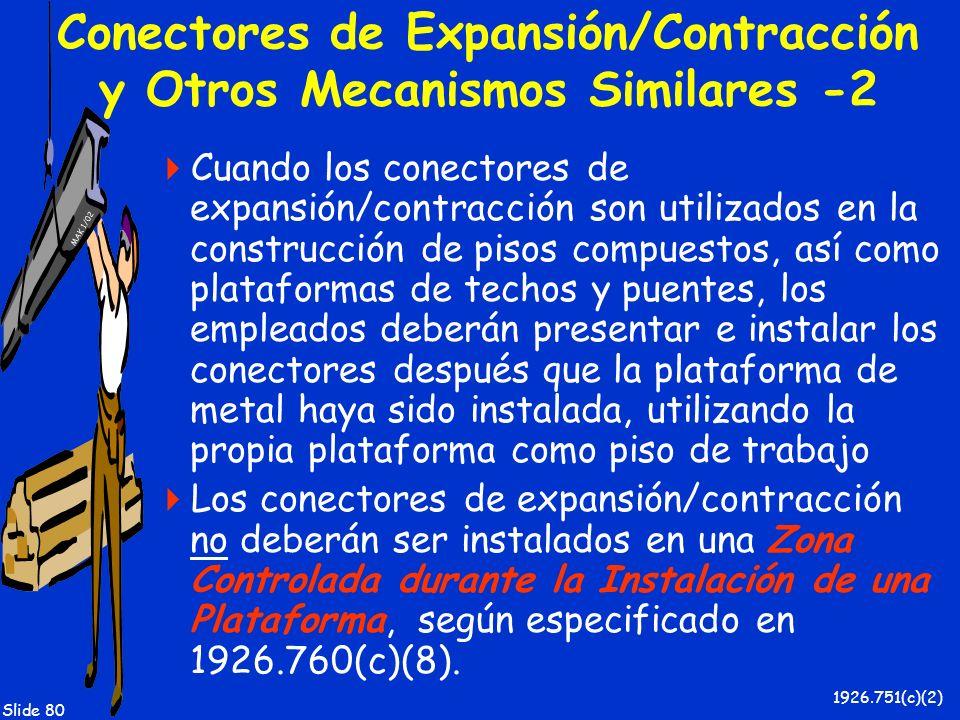 MAK 1/02 Slide 80 Conectores de Expansión/Contracción y Otros Mecanismos Similares -2 Cuando los conectores de expansión/contracción son utilizados en