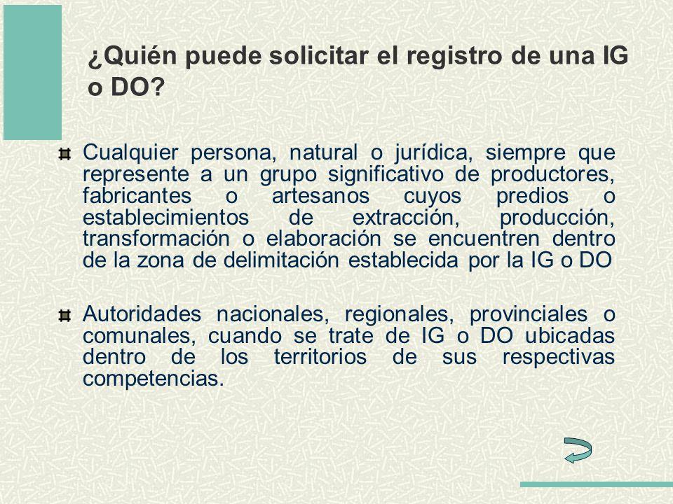 ¿Quién puede solicitar el registro de una IG o DO? Cualquier persona, natural o jurídica, siempre que represente a un grupo significativo de productor