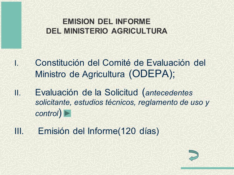 EMISION DEL INFORME DEL MINISTERIO AGRICULTURA I. Constitución del Comité de Evaluación del Ministro de Agricultura (ODEPA); II. Evaluación de la Soli