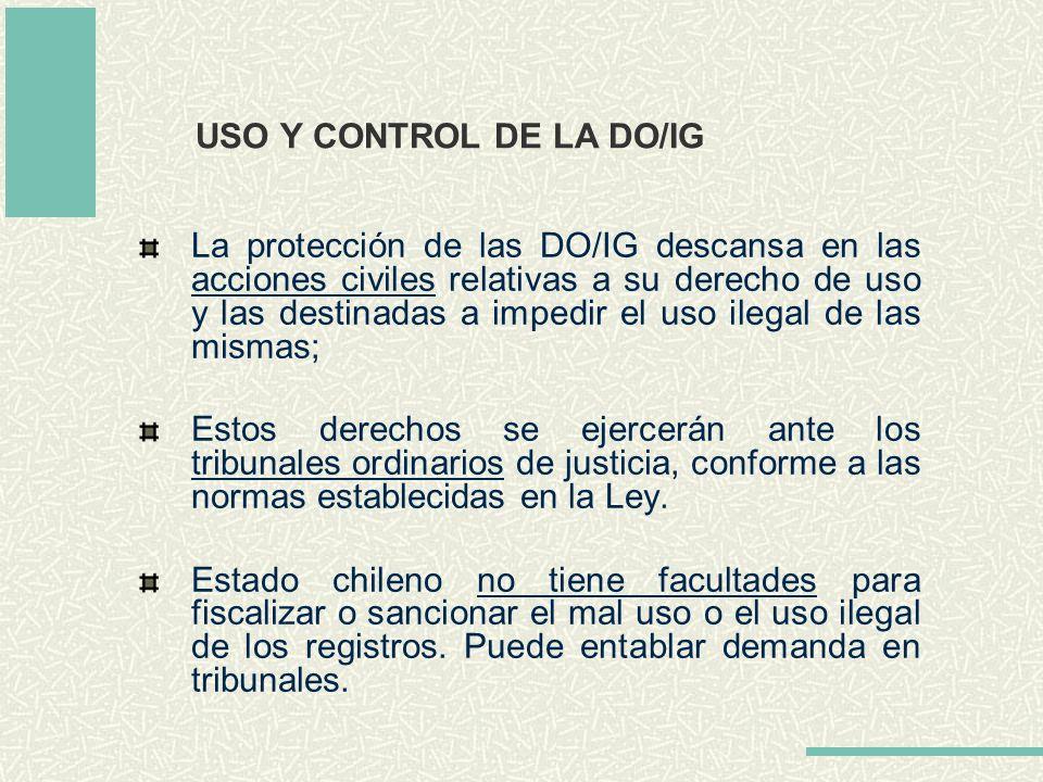 USO Y CONTROL DE LA DO/IG La protección de las DO/IG descansa en las acciones civiles relativas a su derecho de uso y las destinadas a impedir el uso