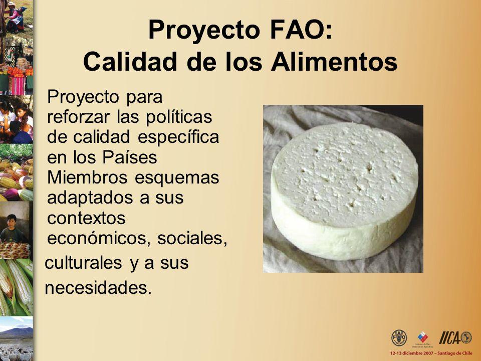 Proyecto FAO: Calidad de los Alimentos Proyecto para reforzar las políticas de calidad específica en los Países Miembros esquemas adaptados a sus cont