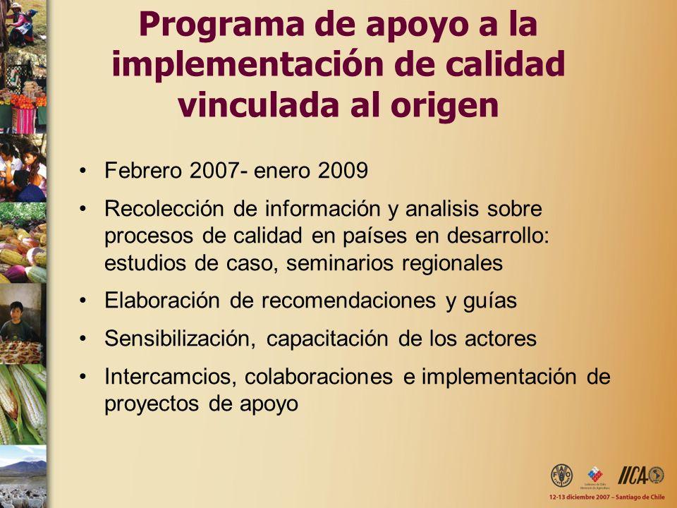 Programa de apoyo a la implementación de calidad vinculada al origen Febrero 2007- enero 2009 Recolección de información y analisis sobre procesos de