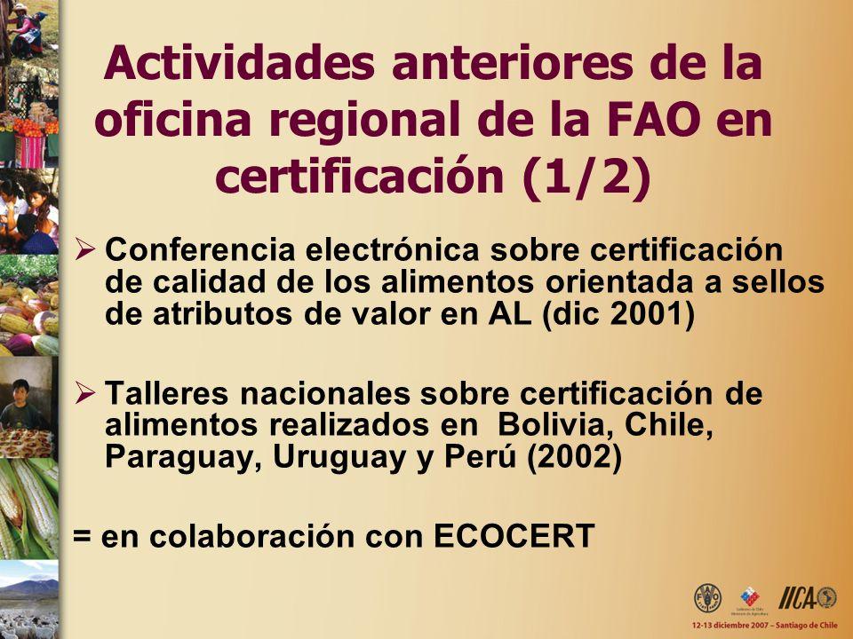 Conferencia electrónica sobre certificación de calidad de los alimentos orientada a sellos de atributos de valor en AL (dic 2001) Talleres nacionales