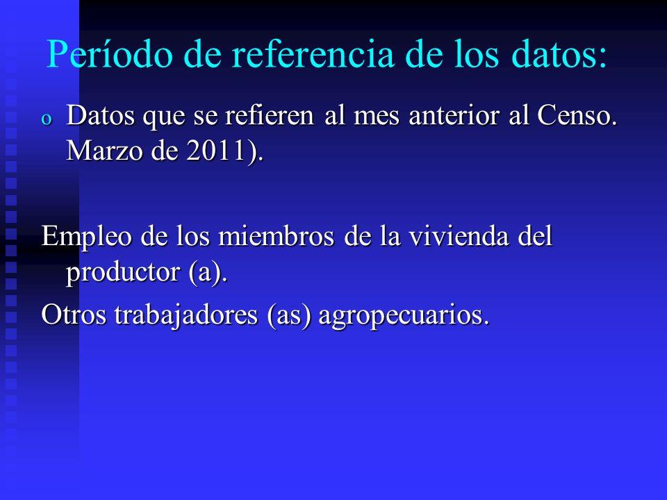 Período de referencia de los datos: o Datos que se refieren al año agrícola 2010/11(del 1° de mayo de 2010 al 30 de abril de 2011) Cantidad cosechada de cultivos.