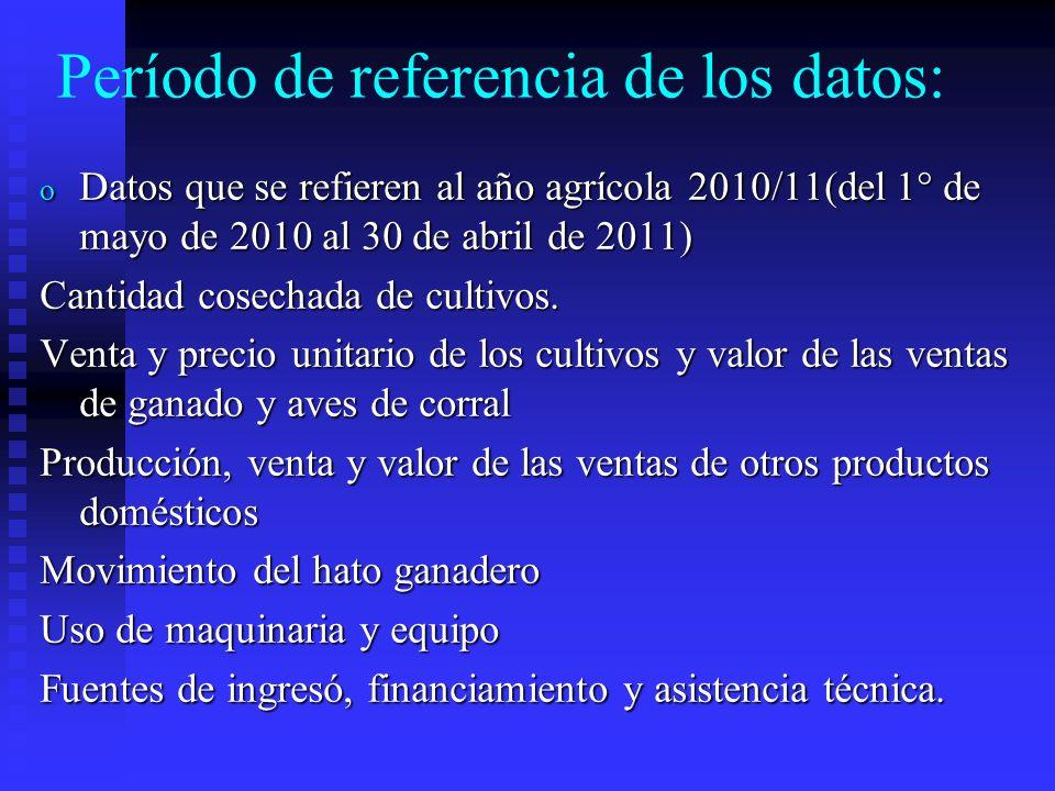 Período de referencia de los datos: o Datos que se refieren al año calendario2011.