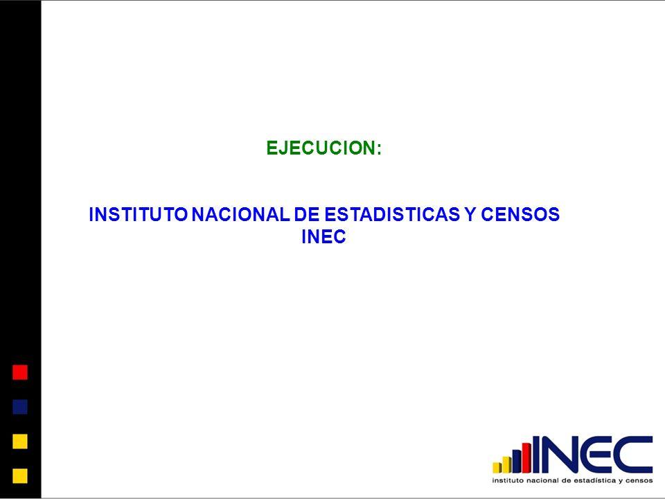 EJECUCION: INSTITUTO NACIONAL DE ESTADISTICAS Y CENSOS INEC