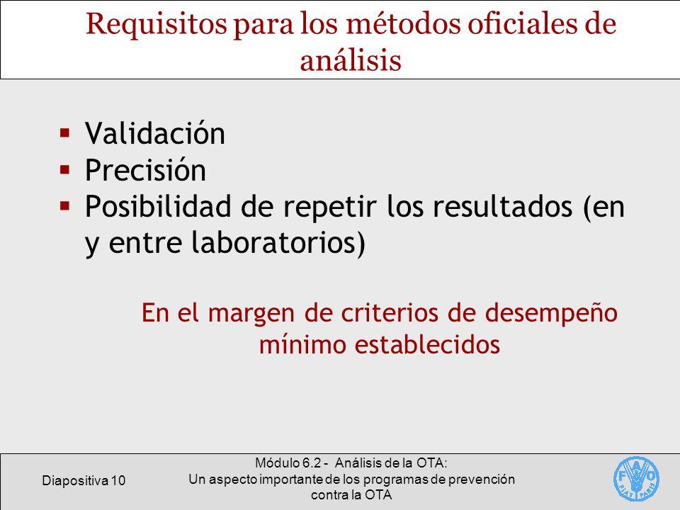 Diapositiva 10 Módulo 6.2 - Análisis de la OTA: Un aspecto importante de los programas de prevención contra la OTA Requisitos para los métodos oficial